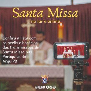 Missas online: Arcebispo e Padres mantêm celebrações em tempo de quarentena