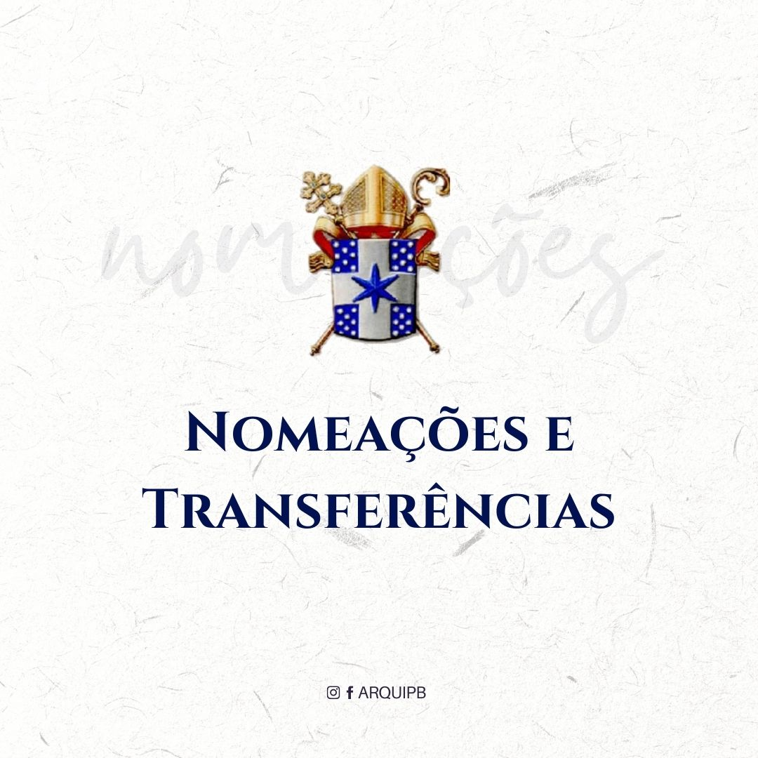 Arquidiocese divulga as novas nomeações, transferências e criação de nova Paróquia